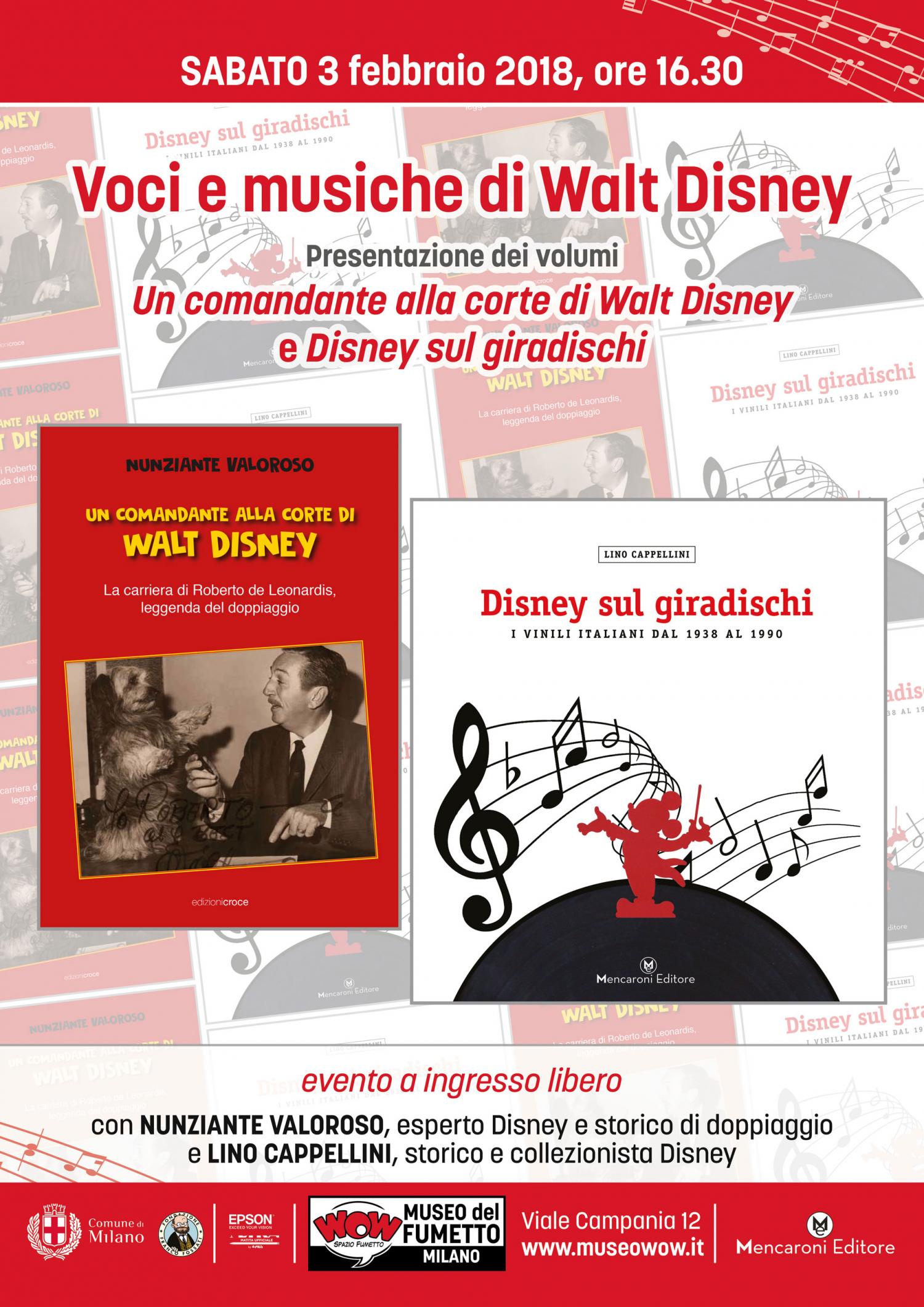 """<p>In occasione della mostra <a href=""""http://www.museowow.it/wow/it/sogno-e-avventura/"""">&ldquo;Sogno e Avventura: 80 anni di principesse nell&rsquo;animazione Disney da Biancaneve e i Sette Nani a Disney Frozen&rdquo;</a>, allestita fino al 25 febbraio 2018,&nbsp;dedichiamo un pomeriggio a un aspetto che da sempre ha saputo affascinare il pubblico, rendendo leggendario il cinema di Walt Disney: le musiche e le voci dei suoi indimenticabili film. <strong>Sabato 3 febbraio, dalle ore 16,30</strong>, <strong>Nunziante Valoroso</strong> e <strong>Lino Cappellini</strong>, esperti Disney, racconteranno in una conferenza a ingresso libero la storia del <strong>doppiaggio dei film Disney</strong> in Italia e la <strong>pubblicazione delle musiche Disney in Italia</strong>, argomenti al centro dei volumi <em>Un comandante alla corte di Walt Disney</em>&nbsp;(Edizioni Croce) e <em>Disney sul giradischi</em> (Mencaroni Editore). Fin dall&#39;inizio, la produzione di Walt Disney si &egrave; sempre distinta per la grande attenzione riservata alla musica e alle voci. Non &egrave; un caso che il primo disegno animato sonoro della storia sia anche il primo con protagonista Topolino, cos&igrave; come non sorprende che il primo a dare la voce a Topolino fu lo stesso Walt Disney. In Italia questo fondamentale aspetto della produzione Disney ha avuto la fortuna di essere affidato, per molti anni, alla cura di <strong>Roberto de Leonardis</strong>, straordinario adattatore dei film dello studio, dai classici animati ai film &ldquo;dal vero&rdquo;, oltre che di tanti altri classici del cinema, come i primi film di 007, <em>Il Padrino</em> e <em>Guerre Stellari</em>, con l&rsquo;aiuto dei pi&ugrave; validi doppiatori italiani, che si divertivano a caratterizzare protagonisti e comprimari dei classici animati Disney. Per molti anni, compito di de Leonardis &egrave; stato anche quello di adattare in italiano i testi delle splendide <strong>canzoni dei film Disney</strong>, affidandole ad a"""