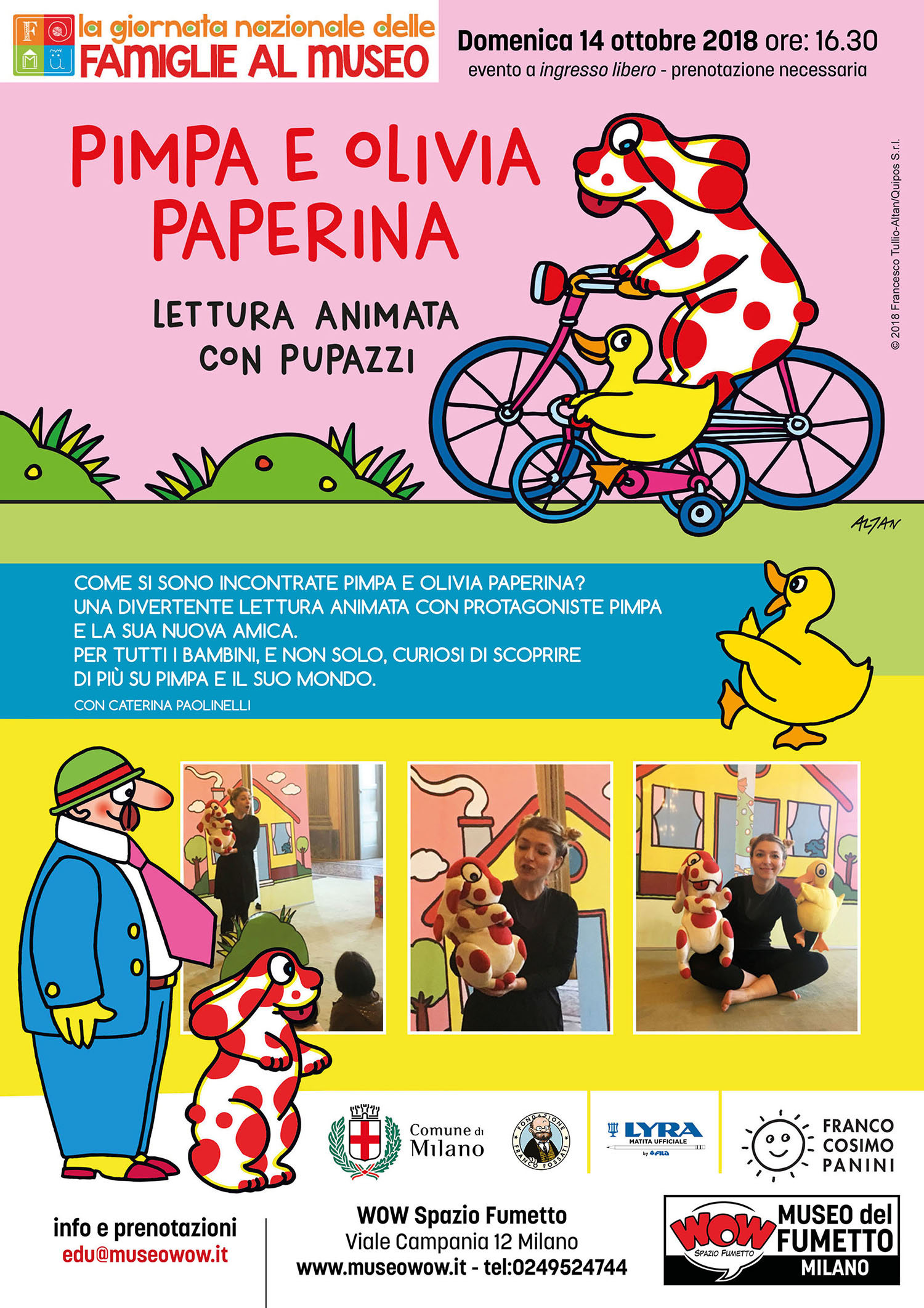 """<p><strong>Una lettura animata ispirata alle storie scritte da Francesco Tullio Altan, che vede protagonista <a target=""""_blank"""" href=""""https://www.pimpa.it/"""">Pimpa</a></strong>, la tenera cagnolina bianca a pallini rossi, <strong>e una nuova amica: la papera Olivia!</strong> Lei &egrave; piccola, si approccia al mondo con uno sguardo di meraviglia e Pimpa si prende cura di lei come una sorella maggiore. Fra le due nasce una tenera amicizia che si rafforza con il susseguirsi delle stagioni. Una suggestiva e divertente lettura animata per immergersi nel magico mondo di Pimpa e dei suoi amici. <strong>Evento organizzato in collaborazione con <a target=""""_blank"""" href=""""https://www.fcp.it/"""">Franco Cosimo Panini</a>, con Caterina Paolinelli</strong> (voce narrante e pupazzi); ideazione e sceneggiatura di <strong>Giorgio Scaramuzzino</strong>. Attivit&agrave; per bambini <strong>dai 3 anni in su</strong>, inserita nel programma di&nbsp;<a target=""""_blank"""" href=""""http://www.famigliealmuseo.it/en/"""">FAMu - Giornata Nazionale delle Famiglie al Museo</a>.</p>"""