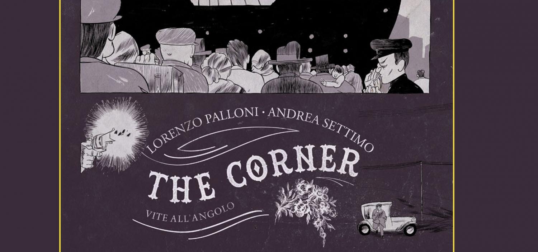 """<p>Continuano gli appuntamenti di WOW Spazio Fumetto &ndash; Museo del Fumetto di Milano, dedicati al giallo e al noir in occasione della <a href=""""http://www.museowow.it/wow/it/diabolik-in-mostra/"""">mostra su Diabolik</a>. <strong>Sabato 17 settembre alle ore 17,30</strong>, <a target=""""_blank"""" href=""""http://elmundonongira.blogspot.it/""""><strong>Lorenzo Palloni</strong></a> e <a target=""""_blank"""" href=""""http://andreasettimo.tumblr.com/""""><strong>Andrea Settimo</strong></a> presentano il loro romanzo a fumetti <strong>The Corner</strong> (Rizzoli Lizard), una storia noir ambientata nell&#39;America degli anni Venti, tra immigrati italiani, gangster e anarchici. A intervistarli sar&agrave; il giallista <strong>Stefano Di Marino</strong>. Il libro &ndash; pubblicato in origine in Francia nel 2014 per le Editions Sarbacane &ndash; &egrave; <strong>candidato come Miglior Fumetto Italiano ai <a target=""""_blank"""" href=""""http://www.trevisocomicbookfestival.it/2016/tag/premio-carlo-boscarato/"""">premi Boscarato</a></strong> del Treviso Comic Book Festival, e gli autori rispettivamente come <strong>Miglior Sceneggiatore Italiano</strong> e <strong>Miglior Disegnatore Italiano</strong>.</p><p>La storia di The Corner si apre nel 1920 nel porto di Boston. Sulla banchina sono allineate lunghe file di corpi senz&rsquo;anima. Nel duro viaggio in nave dall&rsquo;Italia, molti disperati hanno perso la vita per il tifo. Tra questi cadaveri spicca quello di Savino Serpio. Una pallottola gli ha trapassato il cranio. Che ci faceva Savino, un uomo benestante, tra i passeggeri di terza classe? E perch&eacute; ha portato con s&eacute; i suoi figli? Da chi stava scappando? A queste domande pu&ograve; rispondere solo suo fratello Italo, un anarchico fuggito negli Usa molti anni prima. Sulle orme del caso Sacco e Vanzetti, scivola questa storia di traditori e vinti: un intreccio di doppi giochi che conosce una sola regola, quella della violenza. L&rsquo;unica via d&rsquo;uscita per chi troppe volte &egrave"""