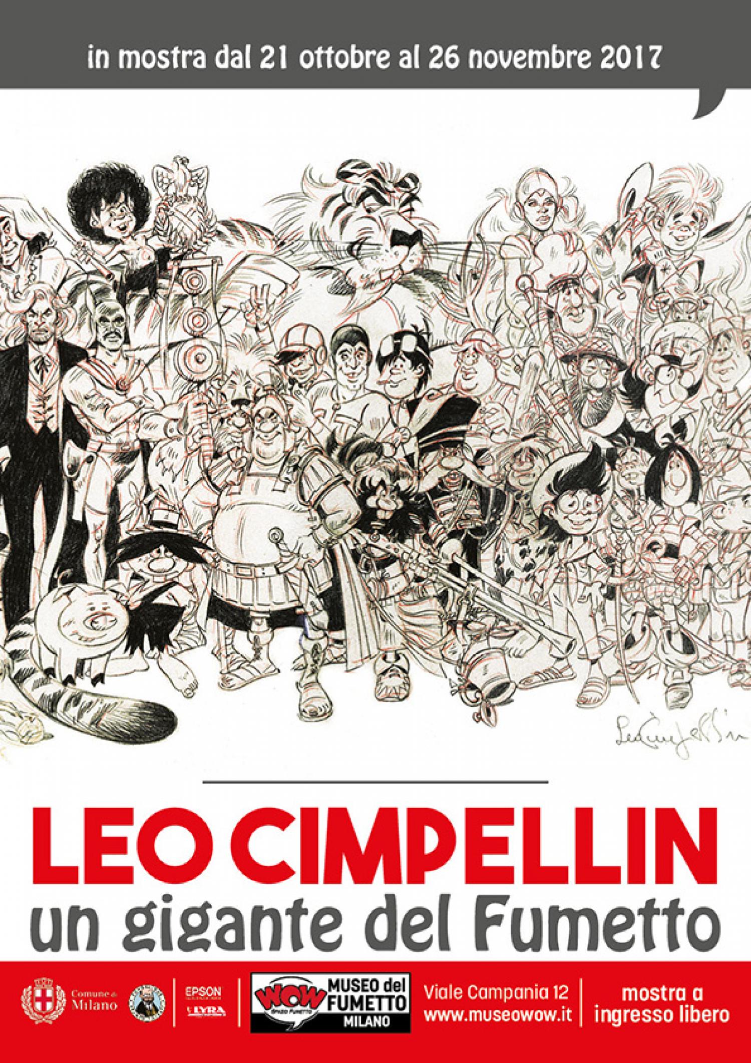 """<p><strong>Leone &ldquo;Leo&rdquo; Cimpellin &egrave; stato uno degli artisti pi&ugrave; importanti e attivi del fumetto italiano, con una carriera lunga quasi settant&rsquo;anni. Un vero &ldquo;maestro&rdquo; del fumetto</strong>,&nbsp;che non solo ha collaborato con le pi&ugrave; importanti testate e case editrici del settore ma ha anche formato, all&rsquo;interno del suo studio, alcuni dei maggiori artisti della successiva generazione, in una pratica di &ldquo;bottega artistica&rdquo; oggi scomparsa. Oltre a un&#39;enorme produzione per il <em>Corriere dei Piccoli</em>, Cimpellin ha realizzato anche tante storie d&rsquo;avventura, ha disegnato avventure ispirate a popolari serie a disegni animati e per molti anni ha mantenuto attivo uno Studio dove si sono formati molti autori di oggi, condiviso con Carlo Ambrosini, Enea Riboldi e Giampiero Casertano. &ldquo;Maestro&rdquo; &egrave; il modo migliore per indicare un autore che, oltre ad avere prestato la propria matita per tutti i pi&ugrave; importanti editori, &egrave; sempre stato disponibile a condividere il suo &quot;mestiere&quot; con colleghi e giovani autori, cercando di donare anche a nuove generazioni di artisti la passione e la conoscenza di questo grande mezzo narrativo. <strong>WOW Spazio Fumetto dedica all&rsquo;artista - che ci ha lasciati a novant&#39;anni lo scorso 27 marzo - la mostra a ingresso libero &quot;Leo Cimpellin, un gigante del fumetto&quot; (21 ottobre-26 novembre)</strong>. Grazie alla <strong>preziosa collaborazione della famiglia Cimpellin</strong> e agli <strong>archivi della <a target=""""_blank"""" href=""""http://www.lfb.it/fff/index.htm"""">Fondazione Franco Fossati</a> e della casa editrice <a target=""""_blank"""" href=""""https://www.diabolik.it"""">Astorina</a></strong>, vengono esposte tavole originali di sue creazioni tra le pi&ugrave; significative, da <strong>Carletto Sprint</strong> a <strong>Tribunzio</strong>, da <strong>Gianni &amp; Rob8</strong> a <strong>Jonny Logan</strong>, senza dimenti"""