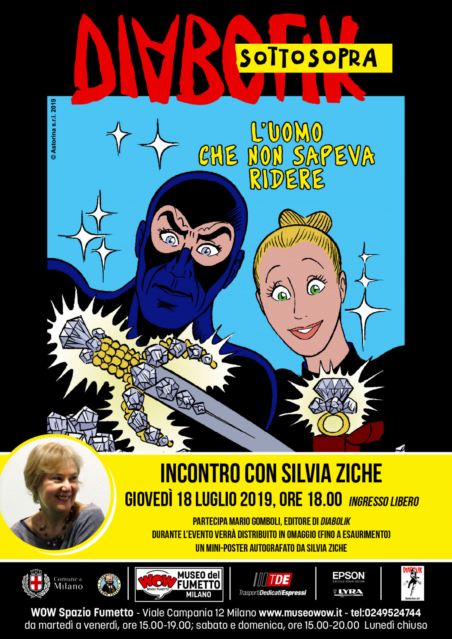 """<p><strong>Gioved&igrave; 18 luglio 2019 WOW Spazio Fumetto ospiter&agrave; <a target=""""_blank"""" href=""""http://www.silviaziche.com/"""">Silvia Ziche</a></strong>, amatissima disegnatrice di tante storie Disney e creatrice del personaggio Lucrezia. L&#39;autrice incontrer&agrave; il pubblico per presentare in anteprima l&rsquo;albo &quot;<strong>Diabolik Sottosopra - L&rsquo;uomo che non sapeva ridere</strong>&quot;. La&nbsp;storia di <a target=""""_blank"""" href=""""https://www.diabolik.it/index.php""""><strong>Diabolik</strong></a> uscir&agrave; in edicola per Astorina il 1&deg; agosto, in abbinata al tradizionale albo della serie regolare) in cui, insieme allo sceneggiatore Tito Faraci, presenta un inedito Re del Terrore impegnato in un&rsquo;avventura insolitamente umoristica.<strong> In occasione dell&rsquo;incontro, saranno esposte alcune tavole originali e la copertina dell&rsquo;albo. All&#39;incontro parteciper&agrave; anche il direttore di Diabolik Mario Gomboli.</strong> <strong>Al termine dell&rsquo;incontro. Silvia Ziche si intratterr&agrave; col pubblico e autografer&agrave; per i fan il mini-poster realizzato per l&rsquo;occasione</strong> (in omaggio fino a esaurimento scorte). &ldquo;<strong>Diabolik Sottosopra</strong>&rdquo; sar&agrave; un albo analogo a quelli della serie regolare (formato pocket, 120 pagine) ma dal contenuto inaspettato: <strong>una satira del Re del Terrore firmata da Tito Faraci e Silvia Ziche</strong>. Faraci &egrave; uno dei principali sceneggiatori della serie (ormai da vent&rsquo;anni) e al contempo uno degli autori di punta della Disney, come peraltro Silvia Ziche, che con lui ha firmato tante storie apparse su Topolino. Per Silvia Ziche non si tratta del suo primo incontro con il mitico Re del Terrore: l&rsquo;autrice ha realizzato nel 2017, sempre in coppia con Faraci, l&rsquo;albetto &quot;La ricompensa&quot; in occasione del Festival del fumetto di Lugano, mentre su &quot;Il Grande Diabolik&quot; dell&rsquo;aprile 2019 &egrave; uscita """
