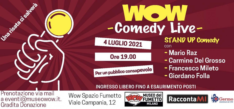 <p><strong>Domenica 4 luglio alle ore 19:00 il museo ospiter&agrave; WOW Comedy Live. Una serata di comicit&agrave; &quot;in prova&quot;, a cura di Mario Raz e con Carmine Del Grosso, Francesco Mileto, Giordano Folla e Mario Raz.&nbsp;Serata adatta a un pubblico maturo.</strong></p><p><br />La <strong>Stand-Up Comedy</strong> &egrave; una forma di spettacolo nata nel 1963 negli Stati Uniti. Il nome deriva dal fatto che il comico &egrave; in piedi (stand-up) sul palco e si rivolge direttamente al pubblico. La sua versione Open Mic&nbsp;consente a tutti coloro che pensano di avere qualcosa da dire di salire sul palco e &nbsp;mettere in scena quello che si &egrave; scritto senza alcun filtro.&nbsp;</p><p><br /><strong>Carmine Del Grosso</strong> nasce nel 1986 a Napoli. &Egrave; tutt&rsquo;ora incensurato. Comico, autore e speaker radiofonico, nel 2007 si trasferisce a Roma, dove studia e contemporaneamente scopre la passione per la comicit&agrave;. Vive a Milano. Tra le sue ultime apparizioni: &quot;Battute?&quot;,&nbsp;&quot;Comedians Solve Problems&quot; e &quot;Stand up- Comedy Central&quot;.&nbsp;</p><p><strong>Giordano Folla</strong>&nbsp;&egrave;&nbsp;tra i comici pi&ugrave; apprezzati dai giovani.&nbsp;Attribuisce la battuta pi&ugrave; bella di sempre al filosofo Albert Camus: &ldquo;dovrei suicidarmi o prendere il caff&egrave;?&rdquo;. &Egrave; stato nel cast di &ldquo;Battute?&rdquo; e &quot;Stand up- Comedy Central&quot;.</p><p><strong>Francesco Mileto</strong>, palermitano, ha iniziato nel 2015 partecipando a una Open Mic, facendosi notare a &ldquo;Battute?&quot;.</p><p><strong>Mario Raz</strong> &egrave; il diminutivo di Mario Luca Felice Razzino. Contemporaneamente alla laurea in Comunicazione, Media e Pubblicit&agrave; si diploma come attore. Collabora con grandi maestri come Dario Fo e Vassiliev. Partecipa a numerosi programmi tv come comico. Scrive racconti per alcune riviste e collane di libri. Cura laboratori di teatro e di scrittura creativa.</p><p>